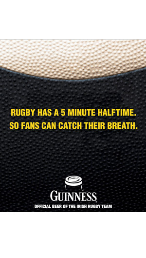 Joseph Ehlinger Copywriter – Guinness Rugby Poster – Why a 5 Minute Halftime