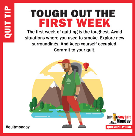 Quit and Stay Quit Monday Tips – tough out first quit week