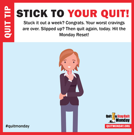 Quit and Stay Quit Monday Tips – stick to your quit